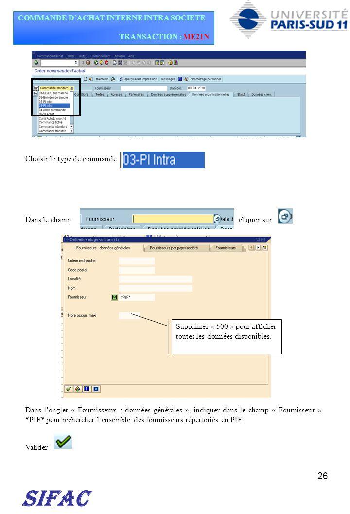 26 SIFAC Choisir le type de commande Dans le champ cliquer sur Dans longlet « Fournisseurs : données générales », indiquer dans le champ « Fournisseur