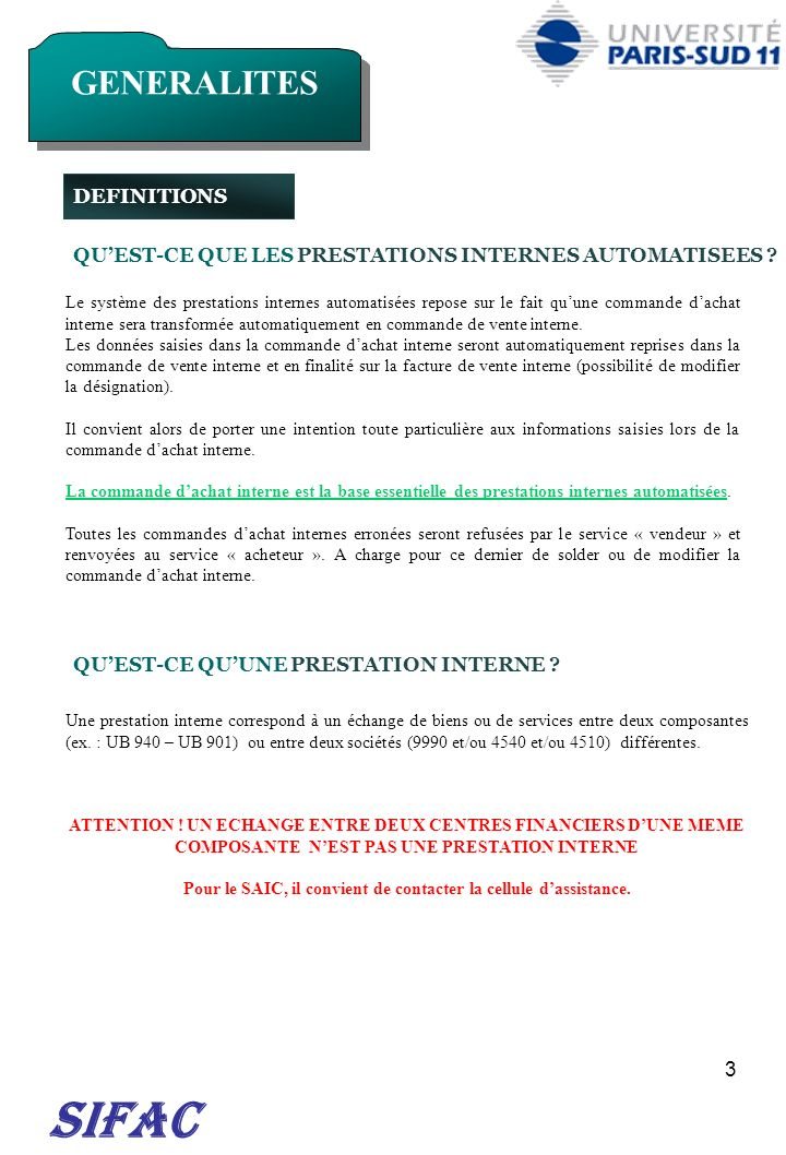 44 SIFAC COTE FOURNISSEUR COTE VENDEUR Côté fournisseur : les lignes de poste saisies dans la commande dachat interne saffichent (sauf les lignes de poste supprimées).