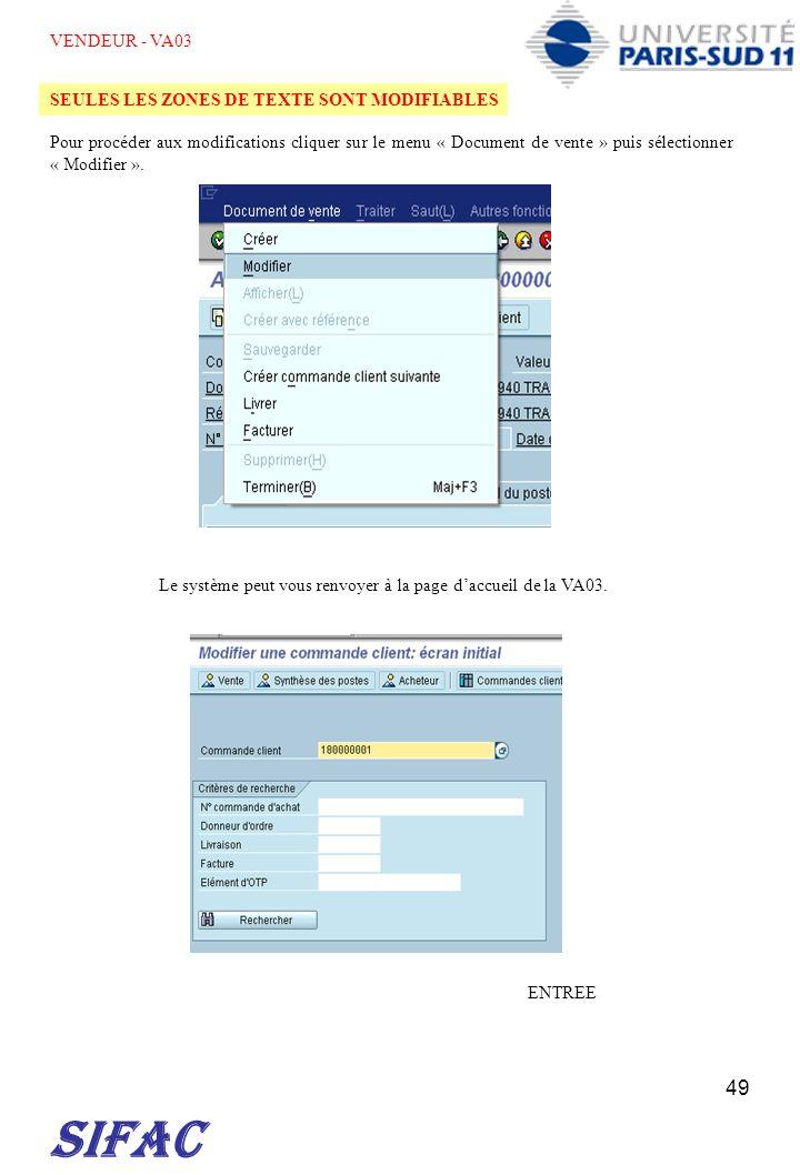 49 SIFAC Pour procéder aux modifications cliquer sur le menu « Document de vente » puis sélectionner « Modifier ». Le système peut vous renvoyer à la