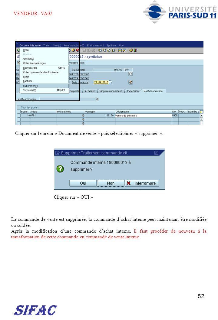 52 SIFAC Cliquer sur le menu « Document de vente » puis sélectionner « supprimer ». Cliquer sur « OUI » La commande de vente est supprimée, la command