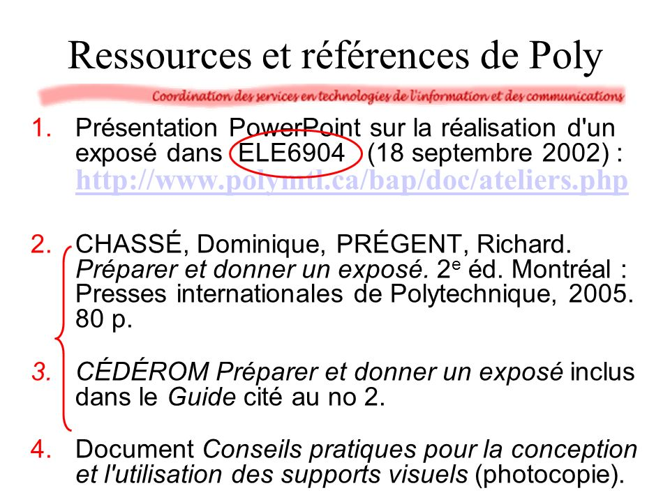 Ressources et références de Poly 1.Présentation PowerPoint sur la réalisation d'un exposé dans ELE6904 (18 septembre 2002) : http://www.polymtl.ca/bap