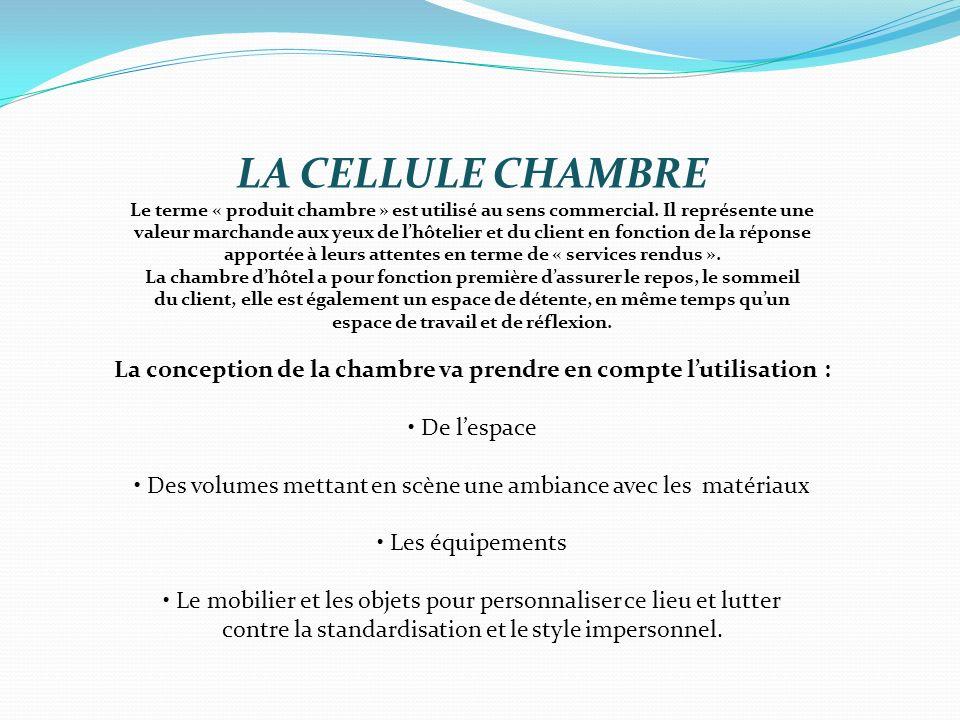 LA CELLULE CHAMBRE Le terme « produit chambre » est utilisé au sens commercial.