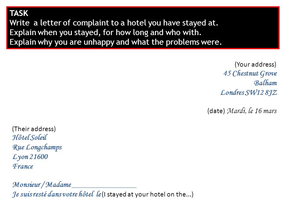 TASK Write a letter of complaint to a hotel you have stayed at.