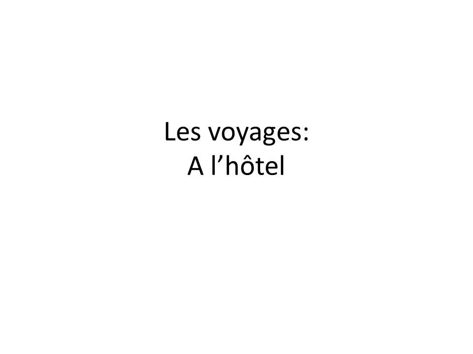 Les voyages: A lhôtel