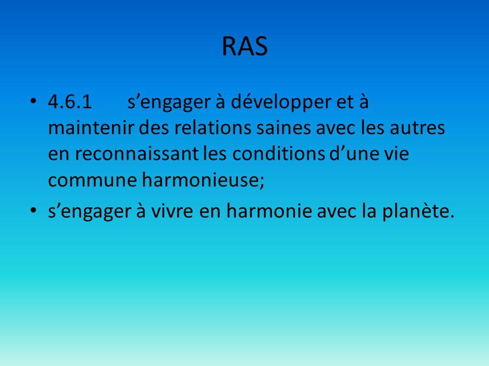 RAS 4.6.1sengager à développer et à maintenir des relations saines avec les autres en reconnaissant les conditions dune vie commune harmonieuse; senga