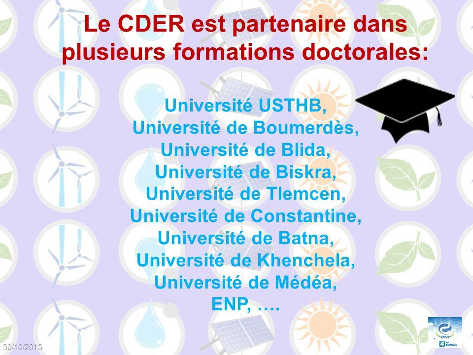Le CDER est partenaire dans plusieurs formations doctorales: Université USTHB, Université de Boumerdès, Université de Blida, Université de Biskra, Uni