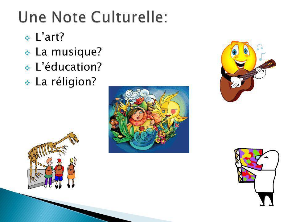 Lart? La musique? Léducation? La réligion?