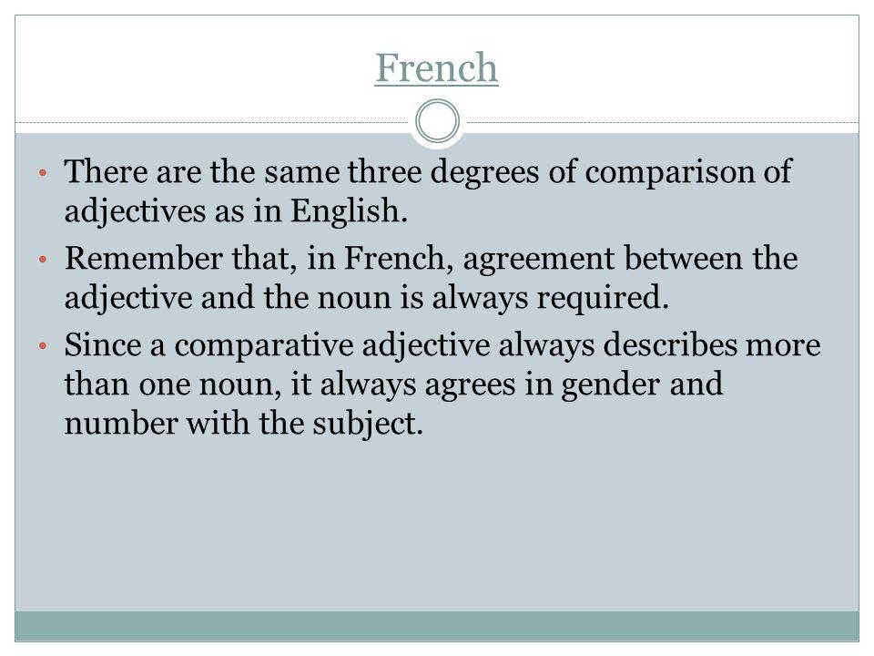 French Greater Degree: 1. Paul est plus actif que Marie. plus +adjective+que