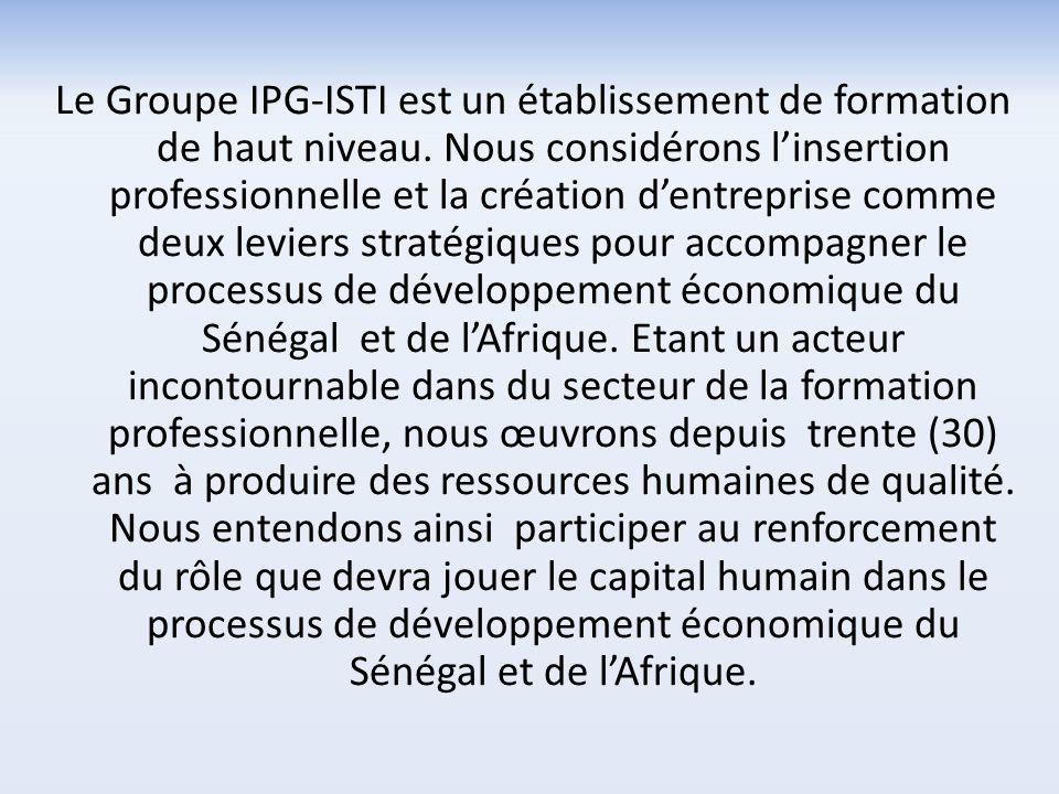 Le Groupe IPG-ISTI est un établissement de formation de haut niveau. Nous considérons linsertion professionnelle et la création dentreprise comme deux
