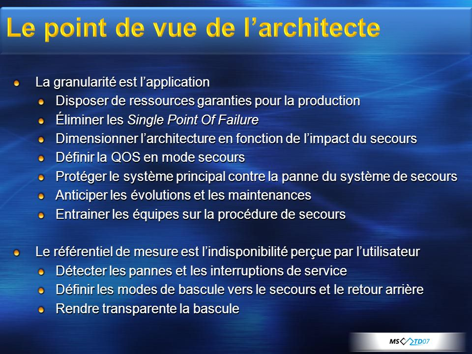 La granularité est lapplication Disposer de ressources garanties pour la production Éliminer les Single Point Of Failure Dimensionner larchitecture en