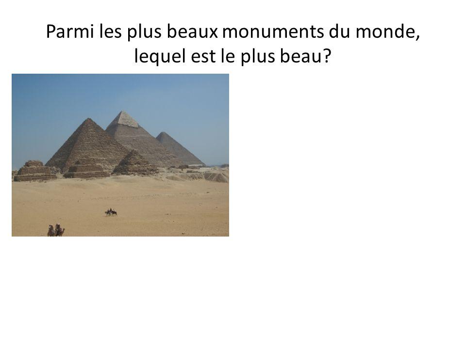 De ces monuments, lequel vous plaît le plus?