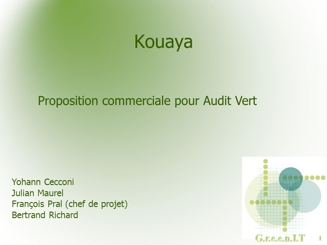 Kouaya Proposition commerciale pour Audit Vert Yohann Cecconi Julian Maurel François Pral (chef de projet) Bertrand Richard