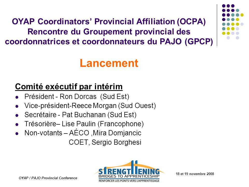 18 et 19 novembre 2008 OYAP / PAJO Provincial Conference OYAP Coordinators Provincial Affiliation (OCPA) Rencontre du Groupement provincial des coordo
