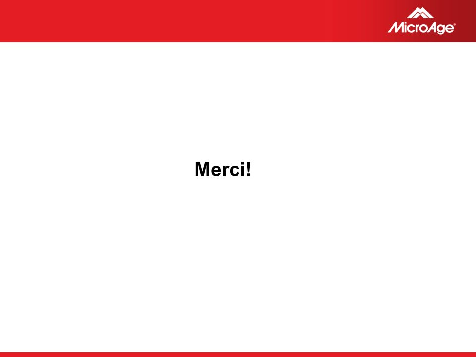 © 2006 MicroAge Merci!