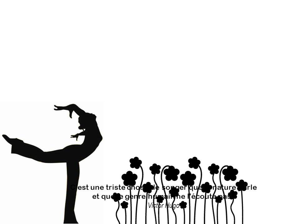 C'est une triste chose de songer que la nature parle et que le genre humain ne l'écoute pas