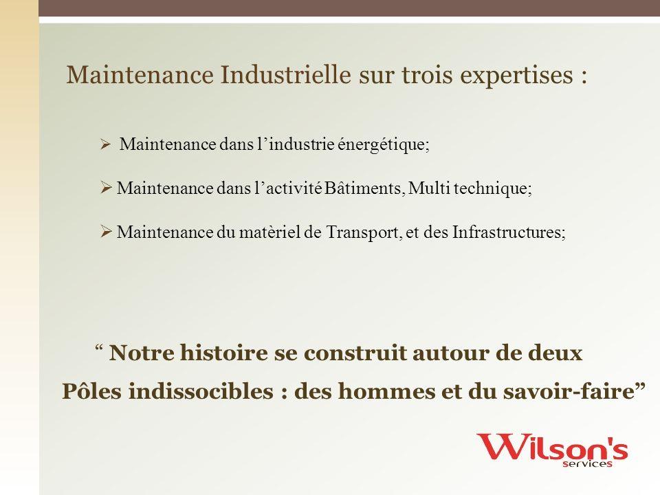 Maintenance Industrielle sur trois expertises : Maintenance dans lindustrie énergétique; Maintenance dans lactivité Bâtiments, Multi technique; Mainte