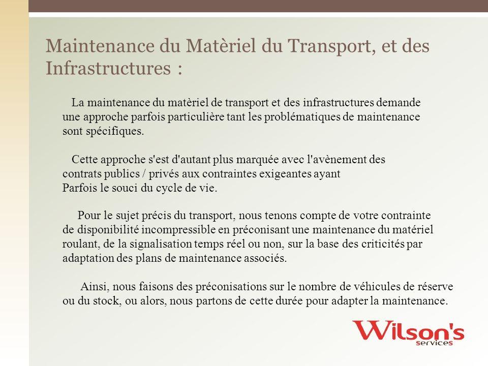 La maintenance du matèriel de transport et des infrastructures demande une approche parfois particulière tant les problématiques de maintenance sont spécifiques.