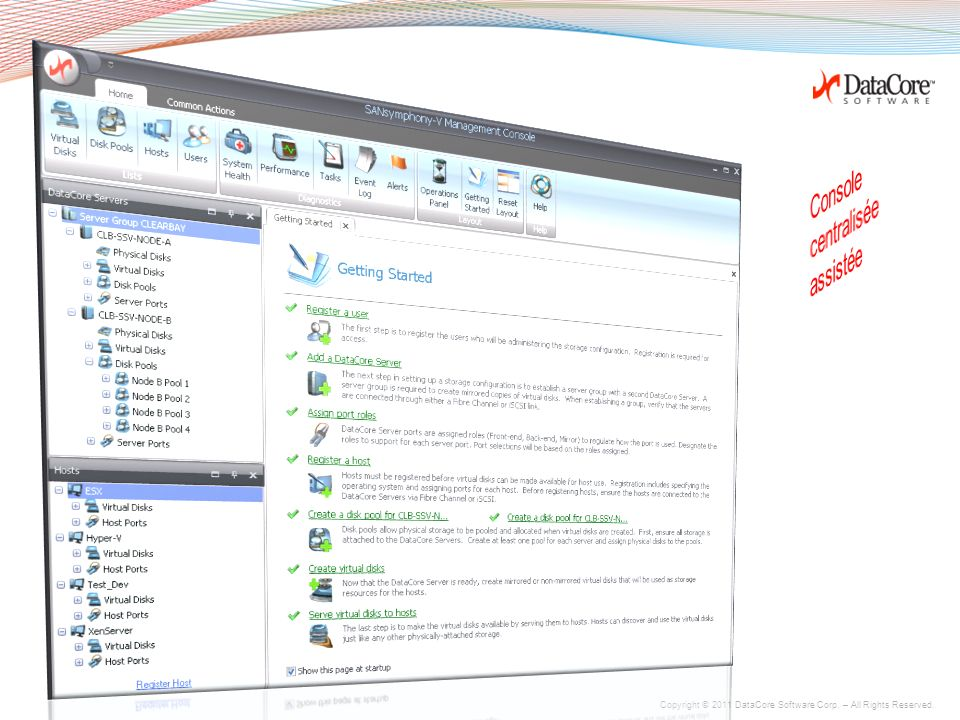 Copyright © 2011 DataCore Software Corp. – All Rights Reserved. Provisionner des disques virtuels Thin provisioning Réserver de l'espace disque physiq