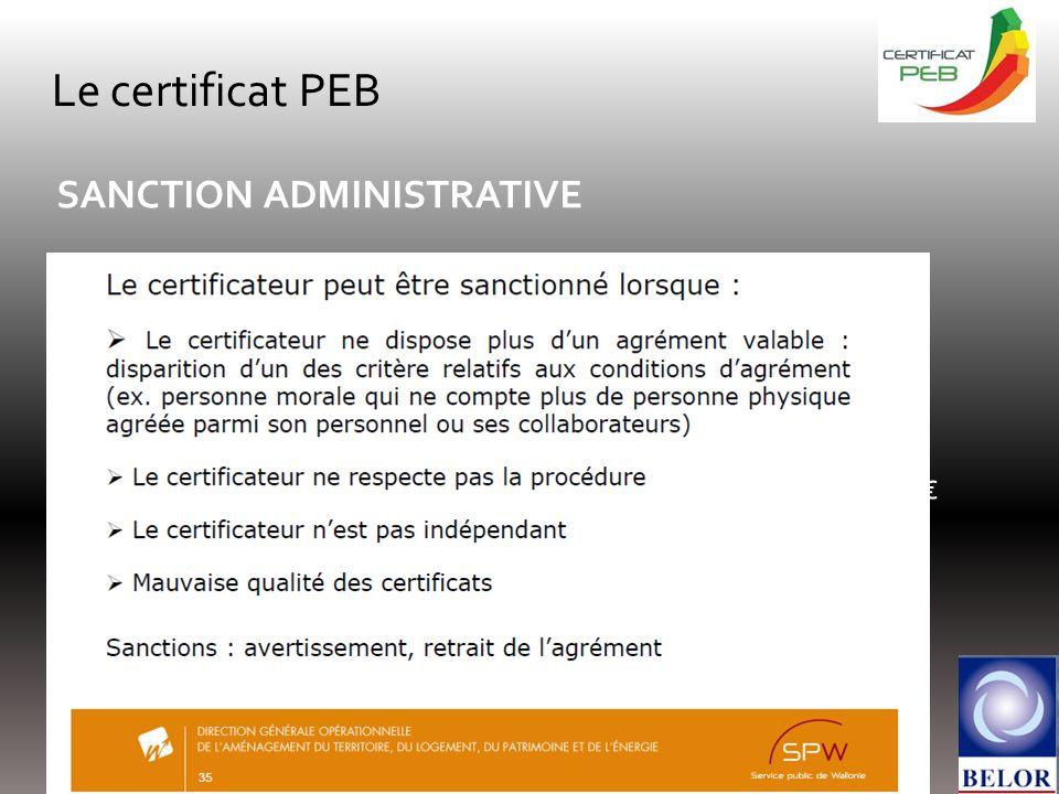Le certificat PEB SANCTION ADMINISTRATIVE Le et 50.000 Soit ± 2/m³ construit. (Volume moyen des maisons unifamiliales : ± 600 m3 1.200 damende)