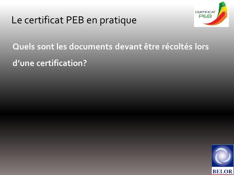 Le certificat PEB en pratique Quels sont les documents devant être récoltés lors dune certification