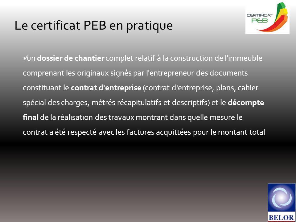 Le certificat PEB en pratique un dossier de chantier complet relatif à la construction de l'immeuble comprenant les originaux signés par l'entrepreneu