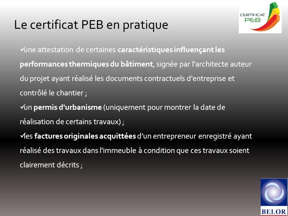 Le certificat PEB en pratique une attestation de certaines caractéristiques influençant les performances thermiques du bâtiment, signée par l'architec