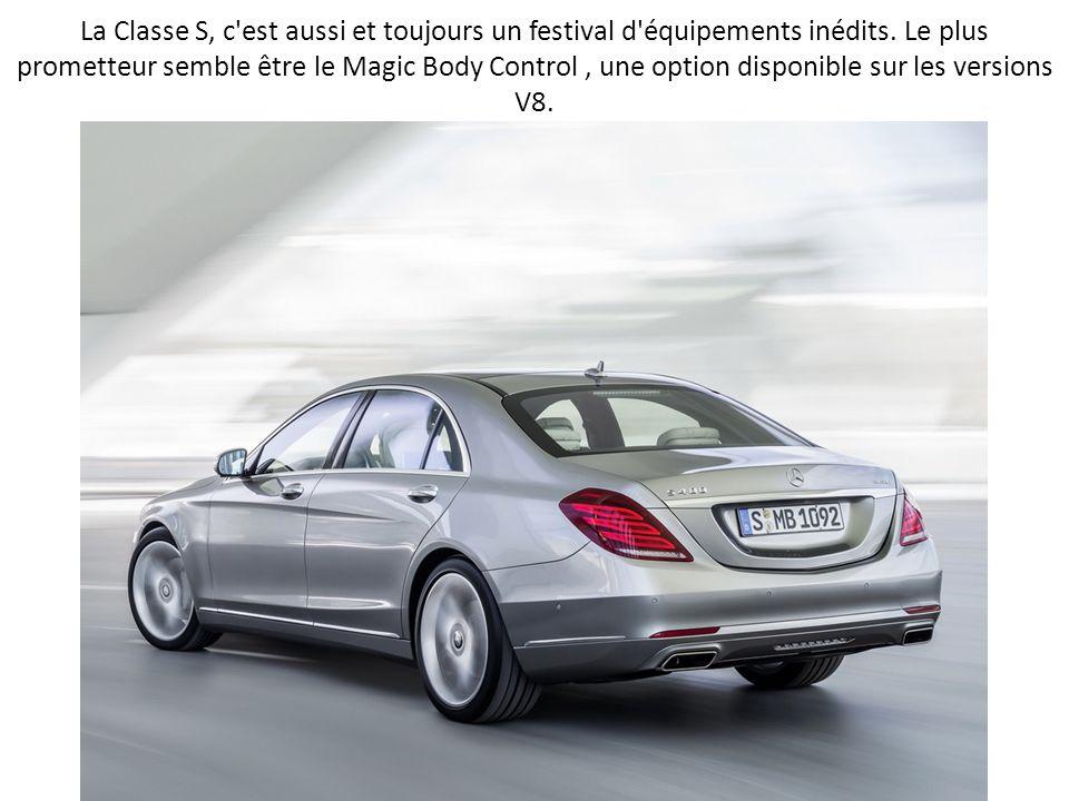 La Classe S, c'est aussi et toujours un festival d'équipements inédits. Le plus prometteur semble être le Magic Body Control, une option disponible su