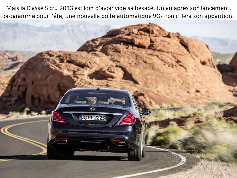 Mais la Classe S cru 2013 est loin d'avoir vidé sa besace. Un an après son lancement, programmé pour l'été, une nouvelle boîte automatique 9G-Tronic f