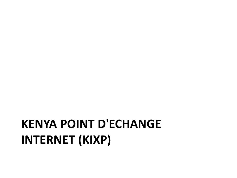 KENYA POINT D'ECHANGE INTERNET (KIXP)