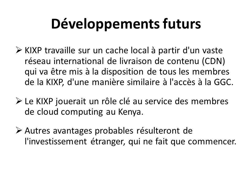 Développements futurs KIXP travaille sur un cache local à partir d'un vaste réseau international de livraison de contenu (CDN) qui va être mis à la di