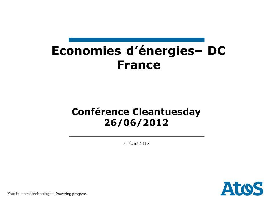 21/06/2012 Economies dénergies– DC France Conférence Cleantuesday 26/06/2012