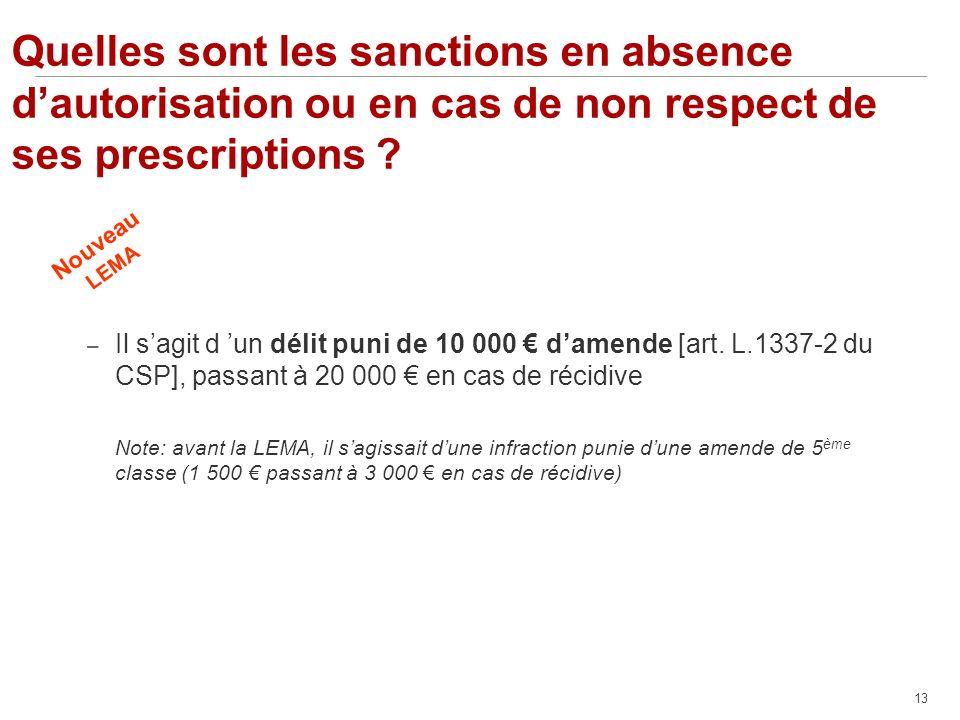 13 Quelles sont les sanctions en absence dautorisation ou en cas de non respect de ses prescriptions .
