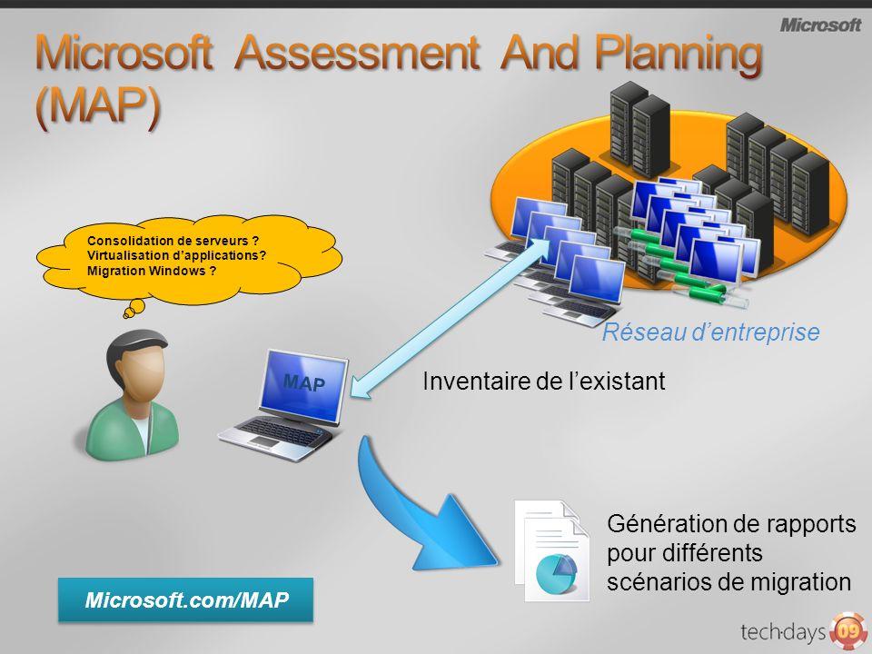 Réseau dentreprise Microsoft.com/MAP Génération de rapports pour différents scénarios de migration MAP Inventaire de lexistant Consolidation de serveurs .