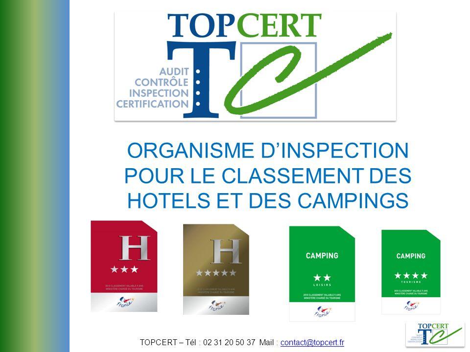 Créé en septembre 2009 pour les classements Accrédité COFRAC depuis le 1 er juillet 2010 pour les hôtels depuis le 1 er juillet 2011 pour les campings Accrédité pour des inspections 1 à 5 étoiles La naissance de TOPCERT : Nos missions : QUI SOMMES-NOUS .