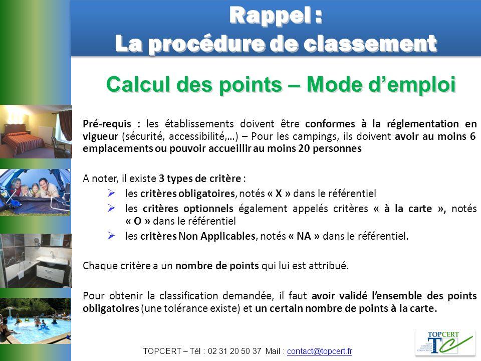 Rappel : La procédure de classement Rappel : La procédure de classement Attention, le nombre de points peut varier selon : les caractéristiques de létablissement inspecté, les exemptions quil pourrait avoir (zone dombre, climatisation, chauffage, …).