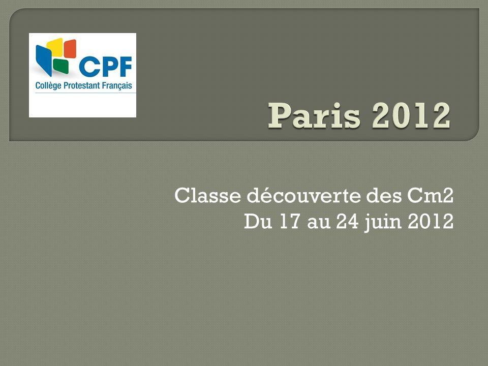 Classe découverte des Cm2 Du 17 au 24 juin 2012