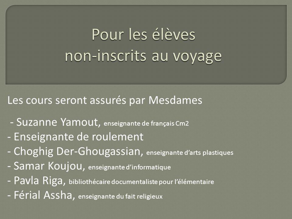 Les cours seront assurés par Mesdames - Suzanne Yamout, enseignante de français Cm2 - Enseignante de roulement - Choghig Der-Ghougassian, enseignante