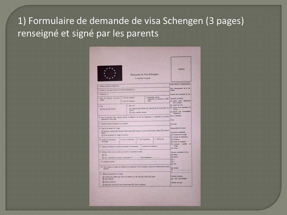 1) Formulaire de demande de visa Schengen (3 pages) renseigné et signé par les parents