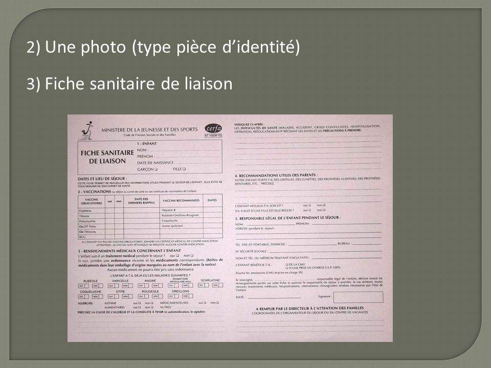 2) Une photo (type pièce didentité) 3) Fiche sanitaire de liaison