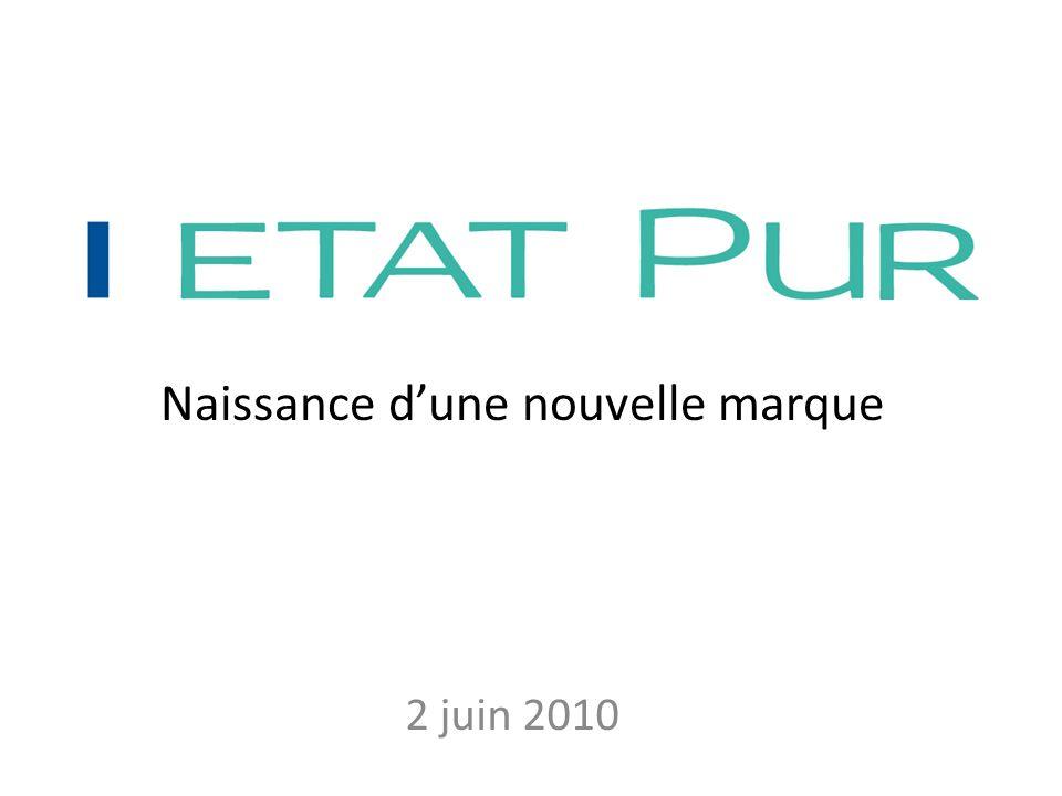 2 juin 2010 Naissance dune nouvelle marque