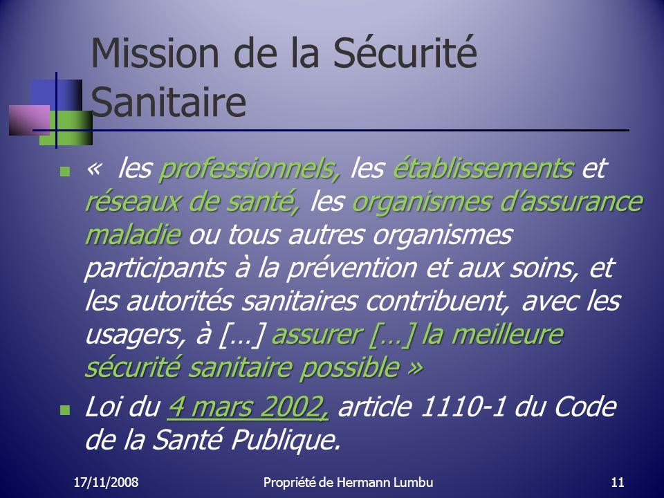 Mission de la Sécurité Sanitaire professionnels, établissements réseaux de santé, organismes dassurance maladie assurer […] la meilleure sécurité sani