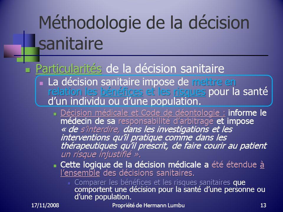 Méthodologie de la décision sanitaire Particularités Particularités de la décision sanitaire mettre en relation les bénéfices et les risques La décisi
