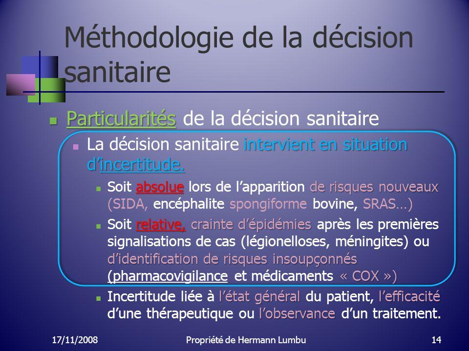 Méthodologie de la décision sanitaire Particularités Particularités de la décision sanitaire intervient en situation dincertitude. La décision sanitai