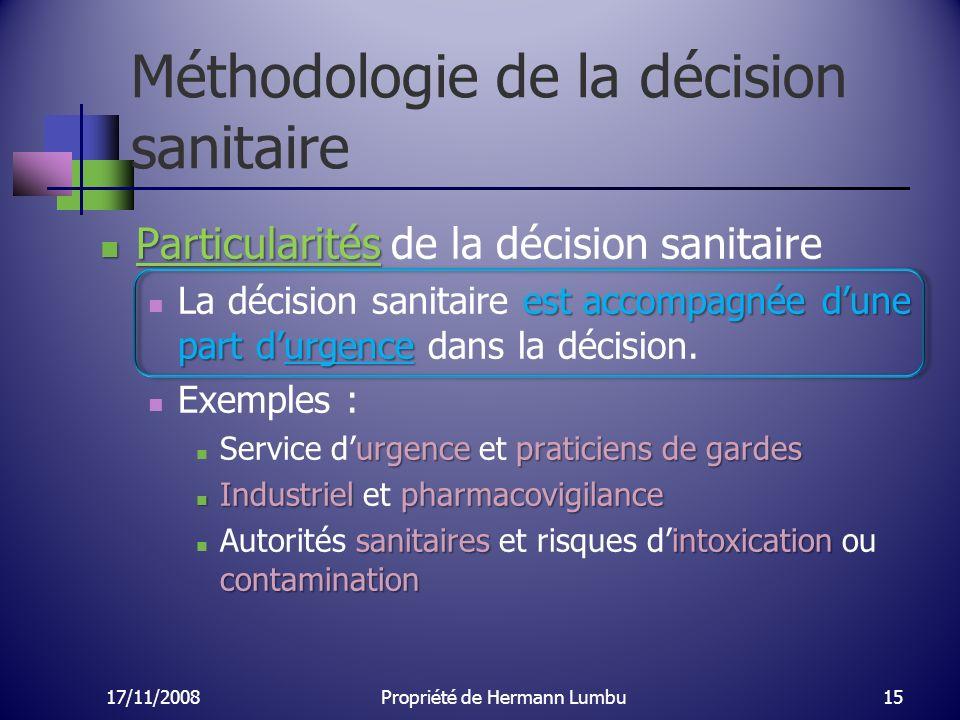 Méthodologie de la décision sanitaire Particularités Particularités de la décision sanitaire est accompagnée dune part durgence La décision sanitaire