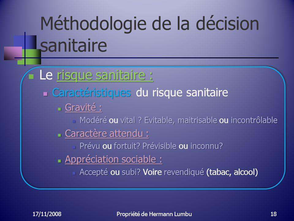 Méthodologie de la décision sanitaire risque sanitaire : Le risque sanitaire : Caractéristiques Caractéristiques du risque sanitaire Gravité : Gravité