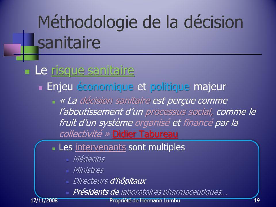 Méthodologie de la décision sanitaire risque sanitaire Le risque sanitaire économiquepolitique Enjeu économique et politique majeur décision sanitaire