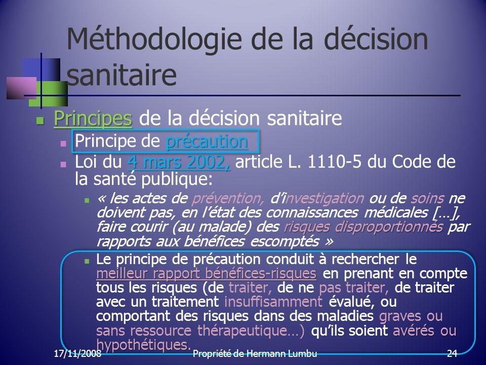 Méthodologie de la décision sanitaire Principes Principes de la décision sanitaire précaution Principe de précaution 4 mars 2002, Loi du 4 mars 2002,