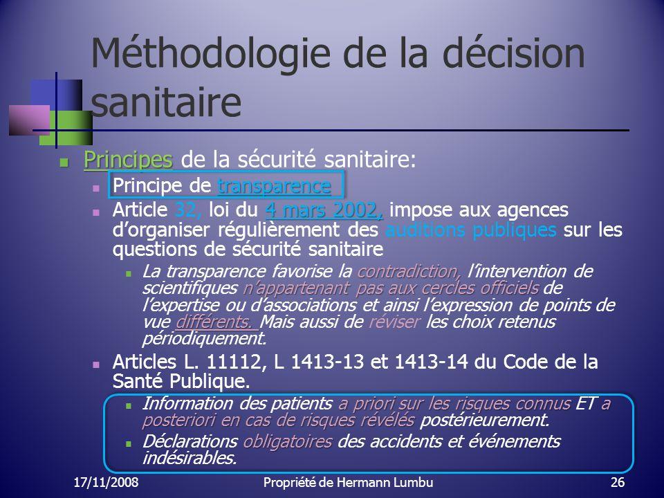 Méthodologie de la décision sanitaire Principes Principes de la sécurité sanitaire: transparence Principe de transparence 4 mars 2002, Article 32, loi