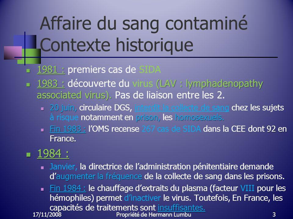 Affaire du sang contaminé Contexte historique 1981 : 1981 : premiers cas de SIDA 1983 :(LAV : lymphadenopathy associated virus). 1983 : découverte du