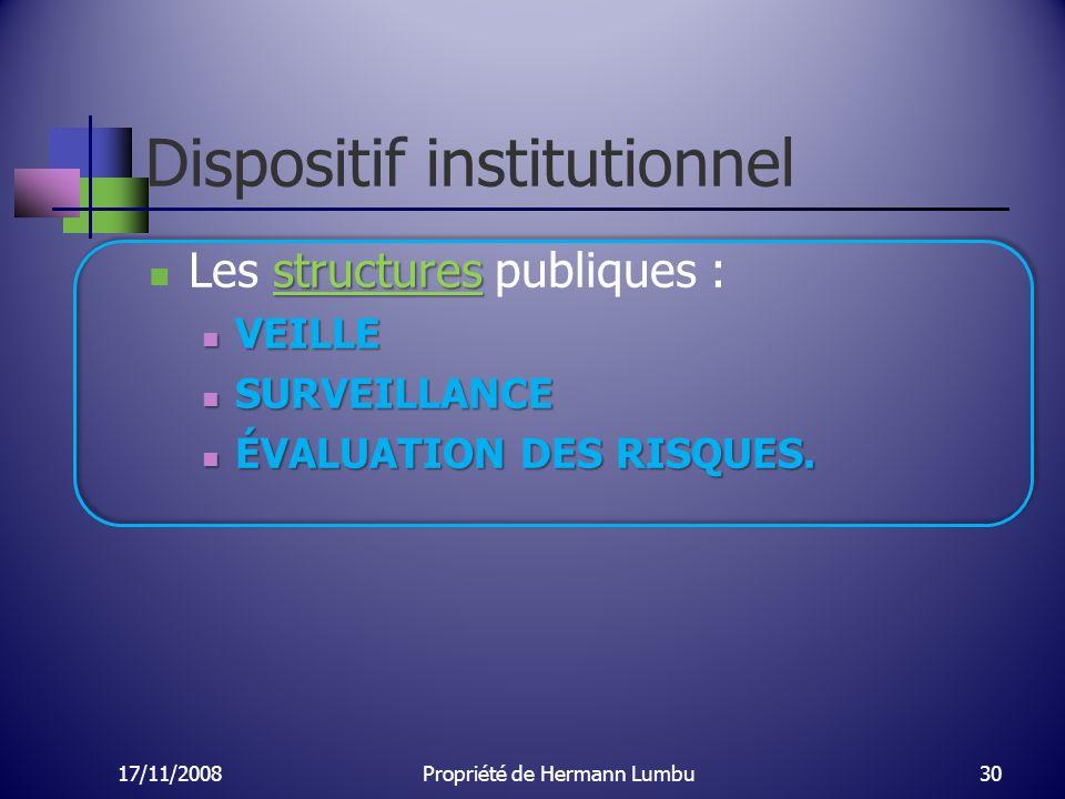 Dispositif institutionnel structures Les structures publiques : VEILLE VEILLE SURVEILLANCE SURVEILLANCE ÉVALUATION DES RISQUES. ÉVALUATION DES RISQUES